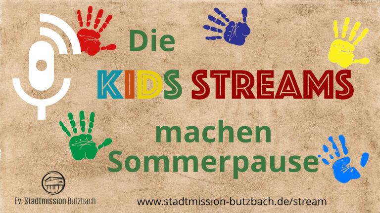 Kids Stream Sommerpause
